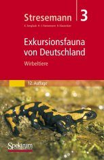 Stresemann Exkursionsfauna von Deutschland, Band 3: Wirbeltiere [Stresemann Excursion Fauna of Germany, Volume 3: Vertebrates]