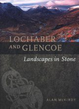 Lochaber and Glencoe: Landscapes in Stone