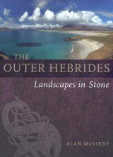The Outer Hebrides: Landscapes in Stone