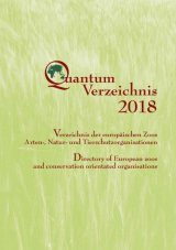Quantum Verzeichnis 2018: Directory of European Zoos and Conservation Orientated Organisations / Verzeichnis der Europäischen Zoos, Arten-, Natur- und Tierschutzorganisationen [German]