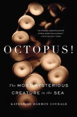 Octopus! The Most Mysterious Creature in the Sea