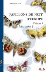 Papillons de Nuit d'Europe, Volume 5: Noctuelles 1 [Moths of Europe, Volume 5: Noctuids 1]