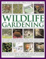 The Illustrated Practical Guide to Wildlife Gardening
