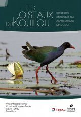 Les Oiseaux du Kouilou: A la Côte Atlantique aux Contreforts du Mayombe [The Birds of Kouilou Department: From the Atlantic coast to the Foothills of Mayombe]