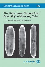 Bibliotheca Diatomologica, Volume 65: The Diatom Genus Pinnularia from Great Xing'an Mountains, China