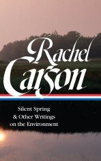 Rachel Carson: Silent Spring & Other Writings on the Environment