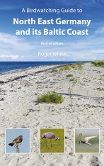 A Birdwatching Guide to North East Germany and its Baltic Coast