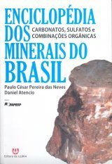 Enciclopédia dos Minerais do Brasil, Volume 4: Carbonatos, Sulfatos e Combinações Orgânicas [Encyclopedia of Brazilian Minerals, Volume 4: Carbonates, Sulfates and Organic Combinations]