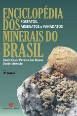 Enciclopédia dos Minerais do Brasil, Volume 5: Fosfatos, Arsenatos e Vanadatos [Encyclopedia of Brazilian Minerals, Volume 5: Phosphates, Arsenates and Vanadates]