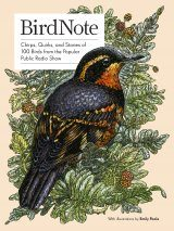 Birdnote: Quirks, and Stories of 100 Birds from the Popular Public Radio Show