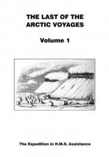 The Last of the Arctic Voyages, Volume 1