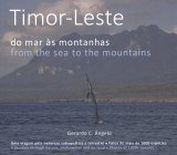 Timor-Leste: From the Sea to the Mountains / Do Mar às Montanhas