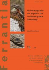 Ferrantia, Volume 78: Verbreitungsatlas der Reptilien des Großherzogtums Luxemburg [Distribution Atlas of the Reptiles of the Grand Duchy of Luxembourg]
