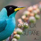 Les Oiseaux de Guyane [The Birds of French Guiana]