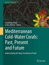 Mediterranean Cold-Water Corals – Past, Present and Future