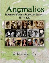 Anomalies: Pioneering Women in Petroleum Geology 1917-2017