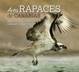 Raptors of the Canary Island / Aves Rapaces de Canarias