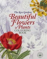 The Kew Gardens Beautiful Flowers& Plants Colouring Book