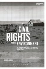 Civil Rights and the Environment in African-American Literature, 1895-1941