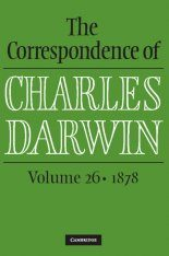 The Correspondence of Charles Darwin: Volume 26, 1878