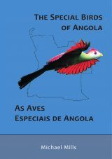 The Special Birds of Angola / As Aves Especiais de Angola