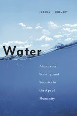 Water: Abundance, Scarcity, and Security in the Age of Humanity
