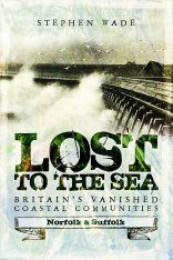 Lost to the Sea: Norfolk & Suffolk