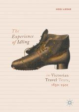 The Experience of Idling in Victorian Travel Texts, 1850-1901