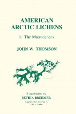 American Arctic Lichens, Volume 1: The Macrolichens