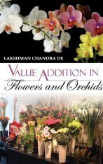 Value Additions in Flowers and Orchids