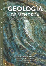 Guía de Geología de Menorca: Itinerarios Naturales y Culturales [Guide to the Geology of Menorca: Natural and Cultural Itineraries]