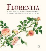 Florentia: International Exhibition of Botanical Art / Mostra Internazionale di Arte Botanica