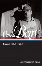 Wendell Berry: Essays, Volume 1: 1969 - 1990