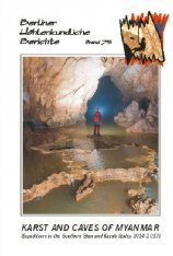 Berliner Höhlenkundliche Berichte, Volume 75: Karst and Caves of Myanmar (Expeditions to the Southern Shan and Kayah States 2014-17)