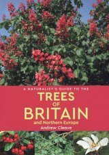 A Naturalist's Guide to the Trees of Britain and Northern Europe