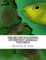 The Big Encyclopedia of Defunct Animals, Volume 2