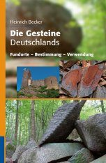 Die Gesteine Deutschlands: Fundorte – Bestimmung – Verwendung [The Rocks of Germany: Locations – Identification – Use]