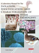 A Laboratory Manual for the Isolation, Identification, and Characterization of Avian Pathogens