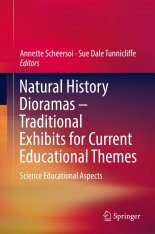 Natural History Dioramas – Traditional Exhibits for Current Educational Themes: Science Educational Aspects