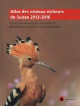 Atlas des Oiseaux Nicheurs de Suisse 2013-2016: Distribution et Évolution des Effectifs des Oiseaux en Suisse et au Liechtenstein [Swiss Breeding Bird Atlas 2013–2016: Distribution and Population Trends of Birds in Switzerland and Liechtenstein]