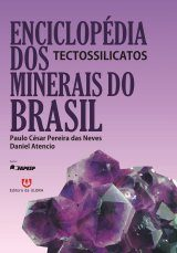 Enciclopédia dos Minerais do Brasil, Volume 6: Tectossilicatos [Encyclopedia of Brazilian Minerals, Volume 6: Tectosilicates]