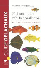 Guide des Poissons des Récifs Coralliens [Collins Pocket Guide to Coral Reef Fishes, Indo-Pacific and Caribbean]