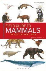 Field Guide to the Mammals of South-East Asia