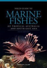 Field Guide to Marine Fishes of Tropical Australia and South-East Asia