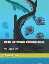 The Big Encyclopedia of Defunct Animals, Volume 4