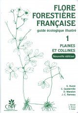 Flore Forestière Française, Tome 1: Plaines et Collines: Guide Écologique Illustré [French Forest Flora, Volume 1: Plains and Hills: Illustrated Ecological Guide]