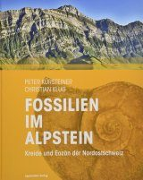 Fossilien im Alpstein: Kreide und Eozän der Nordostschweiz [Fossils in the Alpstein: The Cretaceous and Eocene of Northeastern Switzerland]
