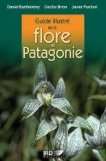 Guide Illustré de la Flore de Patagonie [Illustrated Guide to the Flora of Patagonia]