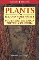 Plants of the Inland Northwest & Southern Interior British Columbia