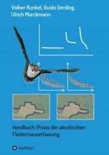 Handbuch: Praxis der Akustischen Fledermauserfassung [Manual: The Practice of Acoustic Bat Detection]